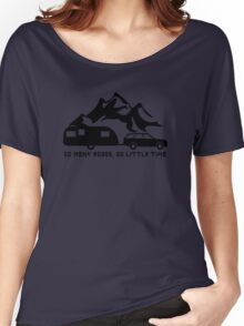 So Many Roads So Little Time Caravan Camping Motorhome Women's Relaxed Fit T-Shirt