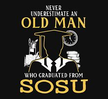 never underestimate an old man who graduated from Southeastern Oklahoma State University Unisex T-Shirt