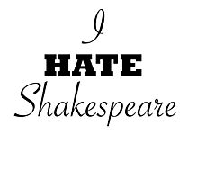 I hate Shakespeare Photographic Print