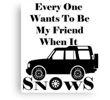 Everyone Loves Me When It Snows Canvas Print