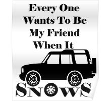 Everyone Loves Me When It Snows Poster