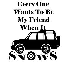 Everyone Loves Me When It Snows Photographic Print