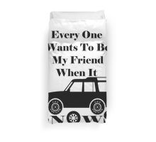 Everyone Loves Me When It Snows Duvet Cover