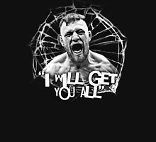 "McGregor ""I will get you all"" Unisex T-Shirt"