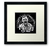 """McGregor """"I will get you all"""" Framed Print"""