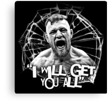 """McGregor """"I will get you all"""" Canvas Print"""