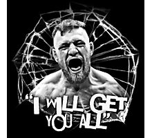 "McGregor ""I will get you all"" Photographic Print"