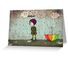 I don't care if it rains Greeting Card