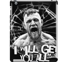 "McGregor ""I will get you all"" iPad Case/Skin"