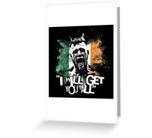 MCGREGOR - I WILL GET YOU ALL Greeting Card