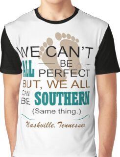 Can't All Be Perfect In Nashville Graphic T-Shirt