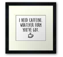 Gilmore Girls - I need caffeine Framed Print