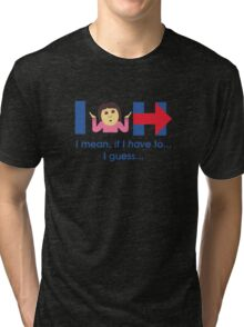 I guess I'm with Hillary... Tri-blend T-Shirt