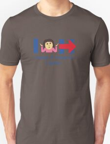 I guess I'm with Hillary... Unisex T-Shirt
