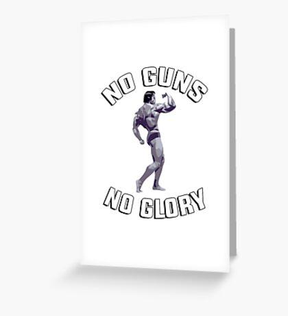 "Arnold - gym training workout ""No guns no glory"" Greeting Card"