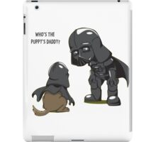 Funny Who's the puppy's daddy? iPad Case/Skin