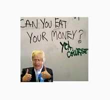 Eat your money, Boris Unisex T-Shirt