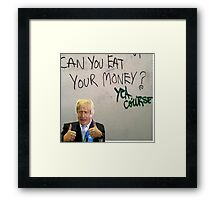 Eat your money, Boris Framed Print