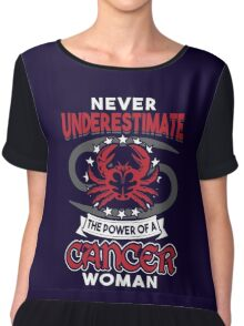 Never Underestimate A Cancer Chiffon Top