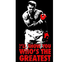 -SPORTS- I'll Show You Who's The Greatest Photographic Print