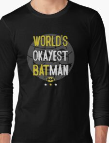 World's okayest batman funny cartoon cool retro shirts and clothing design Long Sleeve T-Shirt