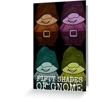 50 Shades Of Gnome Greeting Card
