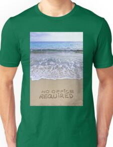No office required written on sand, blue ocean water in background Unisex T-Shirt