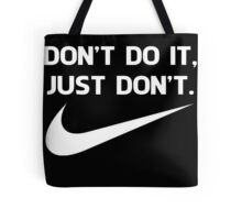 Dont do it/Just do it Tote Bag