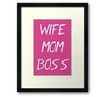 Wife Mom Boss T Shirt Framed Print