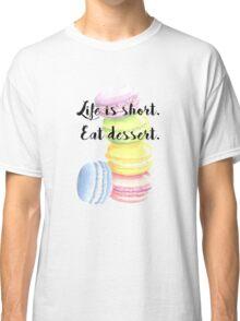 Eat Dessert Inspirational Quote Macaroon Shirt Classic T-Shirt
