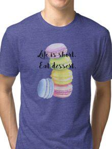 Eat Dessert Inspirational Quote Macaroon Shirt Tri-blend T-Shirt