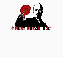 Lenin must break you! Unisex T-Shirt