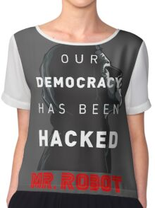 Mr Robot Our Democracy Has Been Hacked Chiffon Top