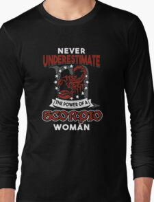 Never Underestimate A Scorpio Long Sleeve T-Shirt