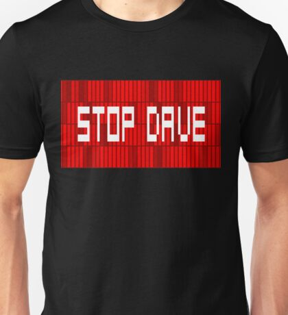 STOP DAVE - HAL 9000 - 2001 SPACE ODYSSEY Unisex T-Shirt