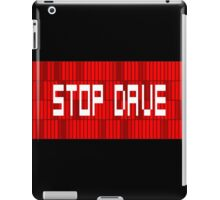 STOP DAVE - HAL 9000 - 2001 SPACE ODYSSEY iPad Case/Skin