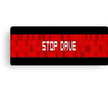 STOP DAVE - HAL 9000 - 2001 SPACE ODYSSEY Canvas Print
