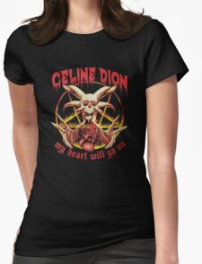 Celine Dion - Death Metal  Womens Fitted T-Shirt