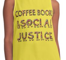 - COFFEE BOOKs AND SOCIAL JUSTICE -  Contrast Tank
