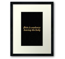 Pain is weakness... Gym Motivational Quote Framed Print