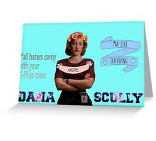 """Y'all Haters Corny"" - Dana Scully Greeting Card"