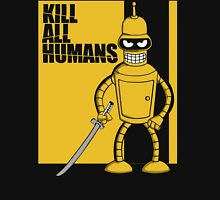 Kill All Humans Unisex T-Shirt