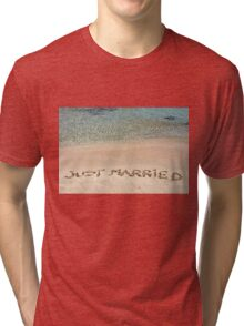 Just Married written in sand on a beautiful beach Tri-blend T-Shirt
