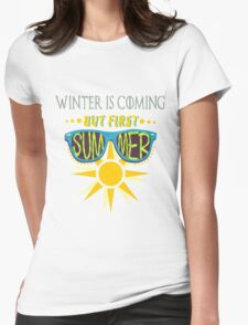 Summer is Coming! Womens Fitted T-Shirt