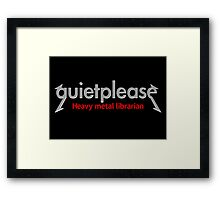 Quiet please | Heavy Metal Librarian Framed Print
