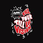 kill your tell lie vision by degion