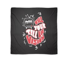 kill your tell lie vision Scarf