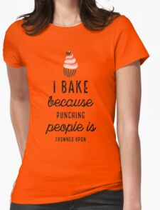 I Bake Because Punching People With Cupcake Womens Fitted T-Shirt