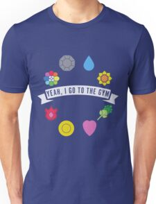 Yeah, I Go To The Gym Unisex T-Shirt
