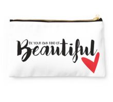 Be Your Own Kind Of Beautiful Studio Pouch